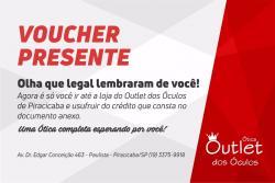 ÓTIMA OPÇÃO PARA PRESENTEAR - VOUCHER PRESENTE OUTLET DOS ÓCULOS